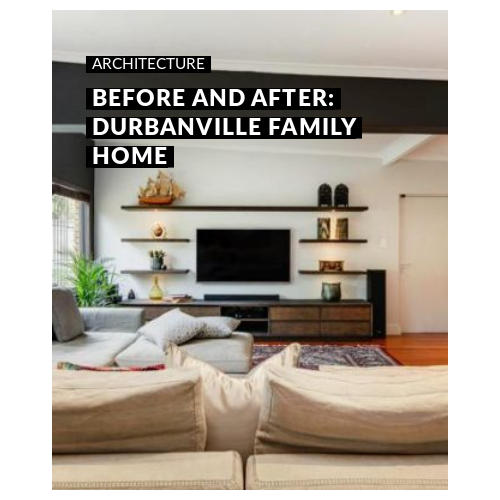 Before and After: Durbanville Family Home Architecture Archives - Visi Onnah Design